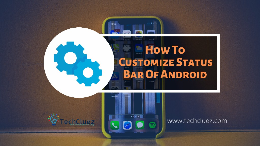 Customize Status Bar Of Any Android Device