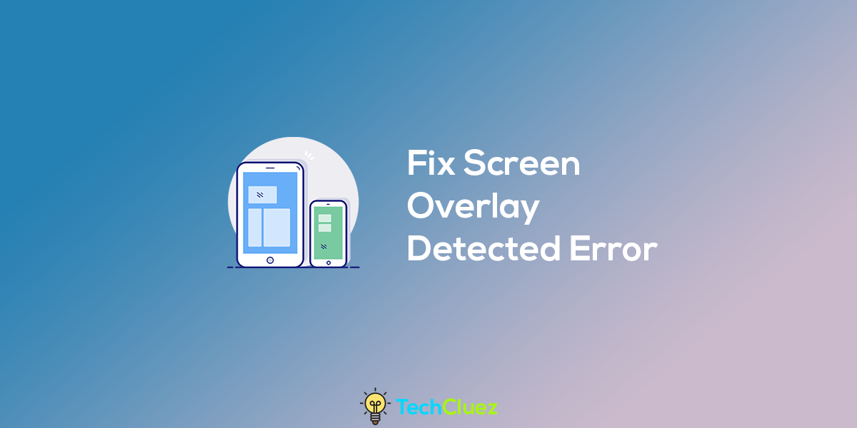 fix screen overlay detected issue in android