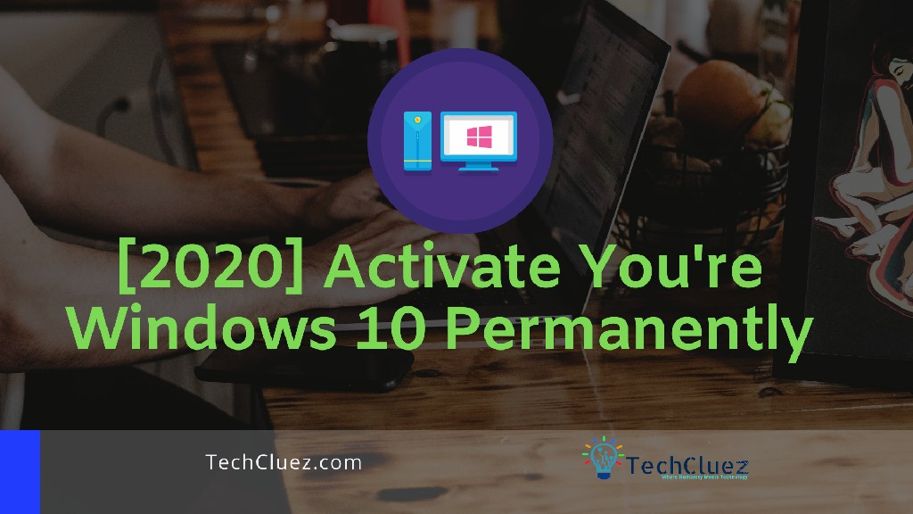 Activate Windows 10 Permanently